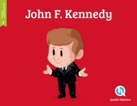 JOHN FITZGERALD KENNEDY L-HOER CLAIRE QUELLE HISTOIRE