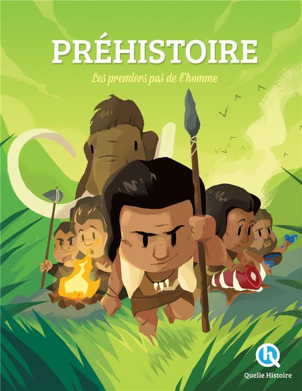 LA PREHISTOIRE - LES PREMIERS PAS DE L'HOMME L-HOER CLAIRE QUELLE HISTOIRE