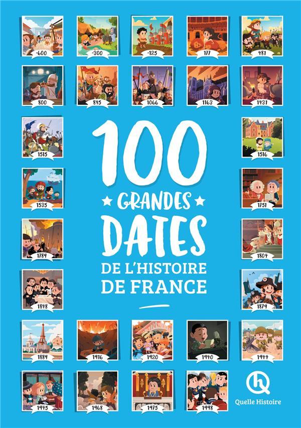 100 GRANDES DATES DE L'HISTOIRE DE FRANCE WENNAGEL/FERRET QUELLE HISTOIRE