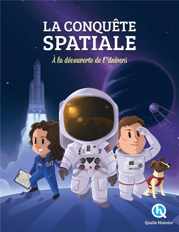 LA CONQUETE SPATIALE  -  A LA DECOUVERTE DE L'UNIVERS ! XXX QUELLE HISTOIRE