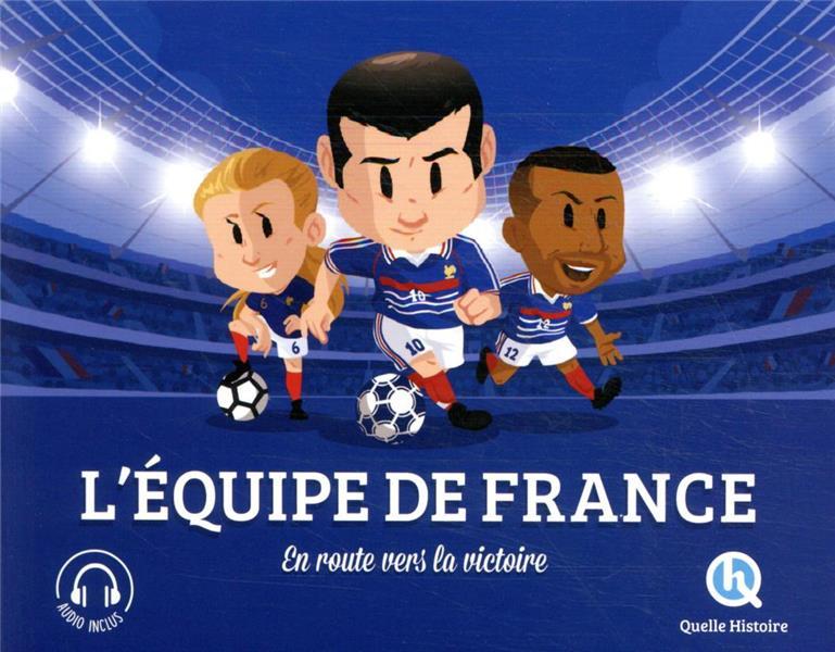 L'EQUIPE DE FRANCE - EN ROUTE VERS LA VICTOIRE ! XXX QUELLE HISTOIRE