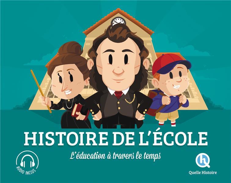 HISTOIRE DE L'ECOLE  -  L'EDUCATION A TRAVERS LE TEMPS