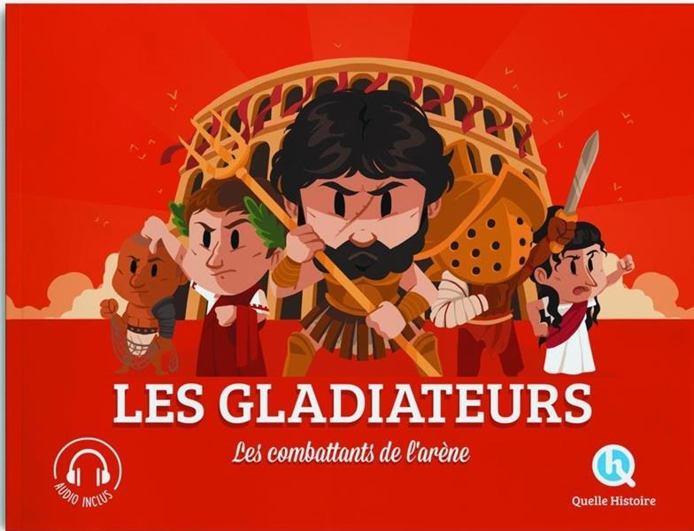 LES GLADIATEURS  -  LES COMBATTANTS DE L'ARENE