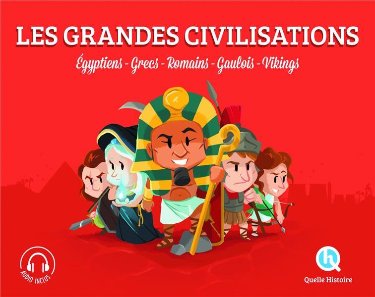 LES GRANDES CIVILISATIONS  -  EGYPTIENS, GRECS, ROMAINS, GAULOIS, VIKINGS COLLECTIF QUELLE HISTOIRE