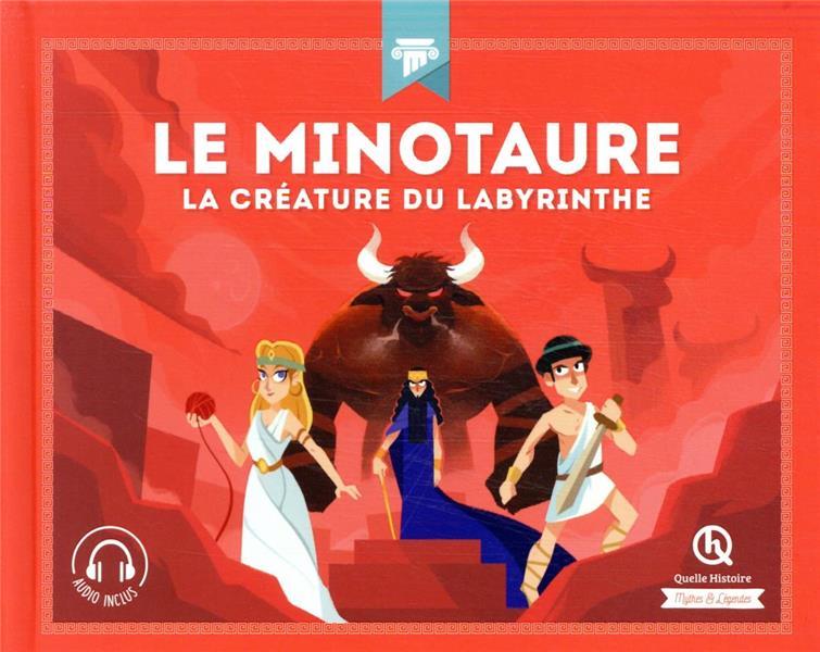 LE MINOTAURE  -  LA CREATURE DU LABYRINTHE   QUELLE HISTOIRE