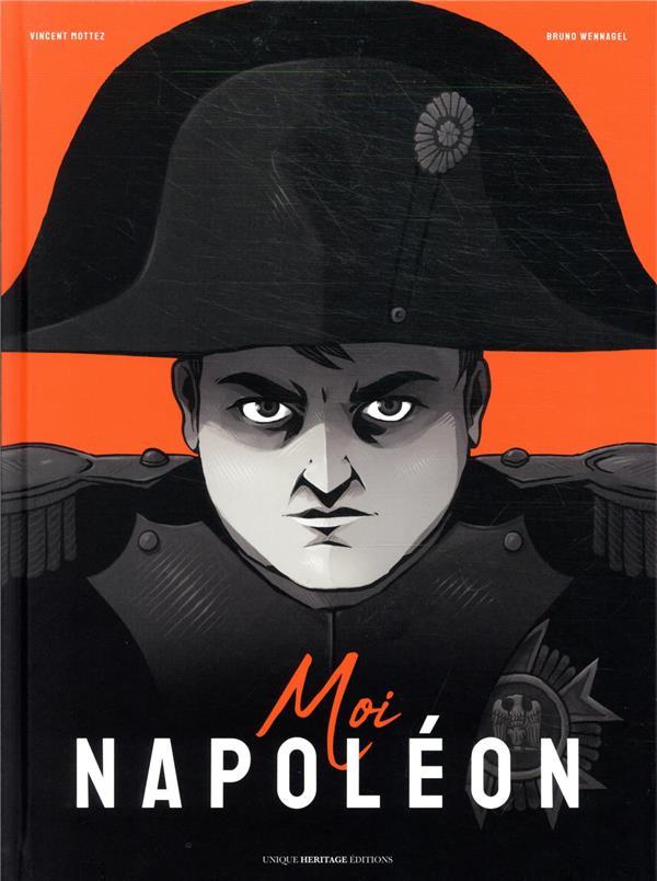 MOI, NAPOLEON MOTTEZ/WENNAGEL QUELLE HISTOIRE