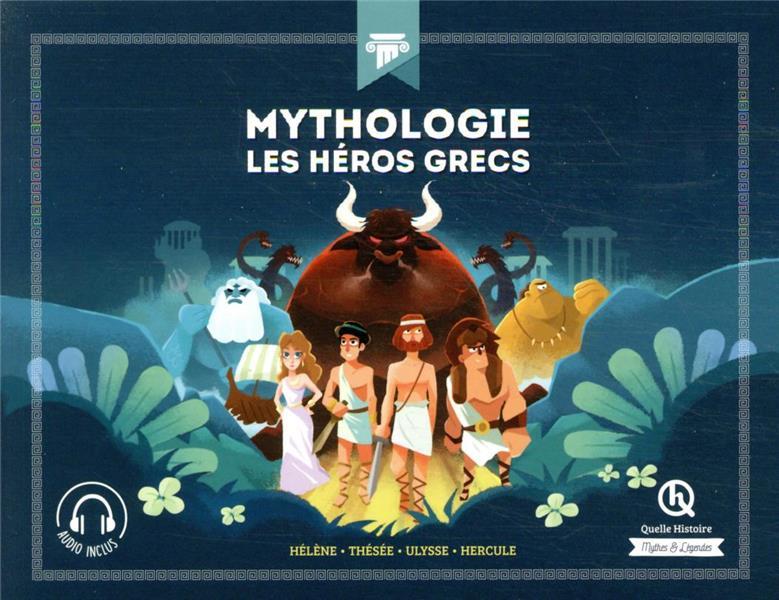 MYTHOLOGIE LES HEROS GRECS XXX QUELLE HISTOIRE