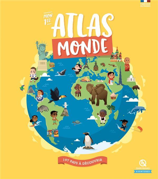 MON 1ER ATLAS MONDE XXX QUELLE HISTOIRE