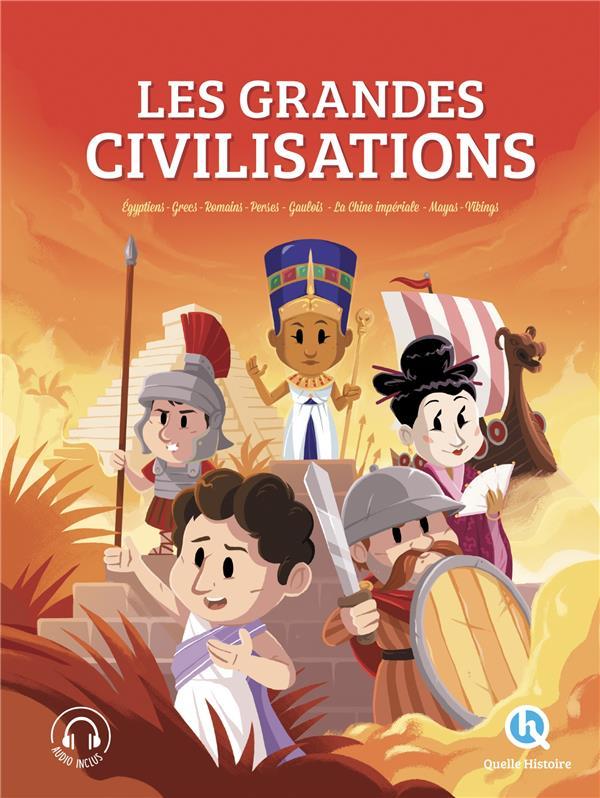 LES GRANDES CIVILISATIONS - L'INTEGRALE XXX QUELLE HISTOIRE
