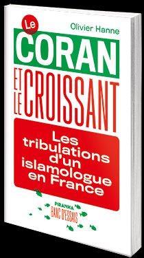 LE CORAN ET LE CROISSANT  -  LES TRIBULATIONS D'UN ISLAMOLOGUE EN FRANCE
