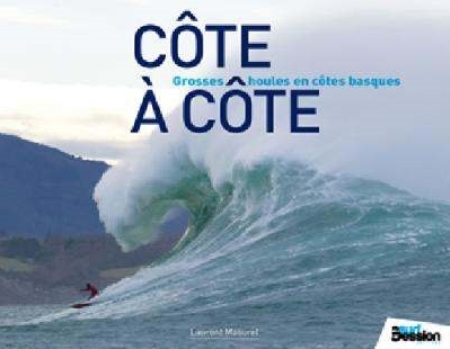 COTE A COTE, AU RYTHME DE LA HOULE MASUREL LAURENT Surf Session