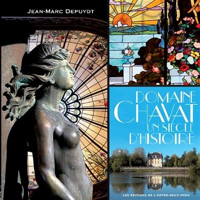 DOMAINE CHAVAT, UN SIECLE D HISTOIRE