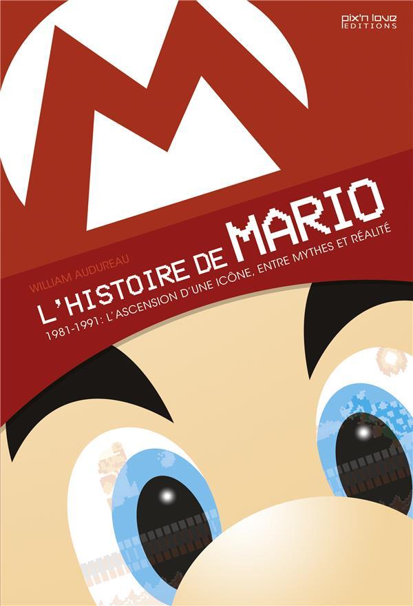 L'HISTOIRE DE MARIO, 1981-1991  -  L'ASCENSION D'UNE ICONE, ENTRE MYTHES ET REALITES