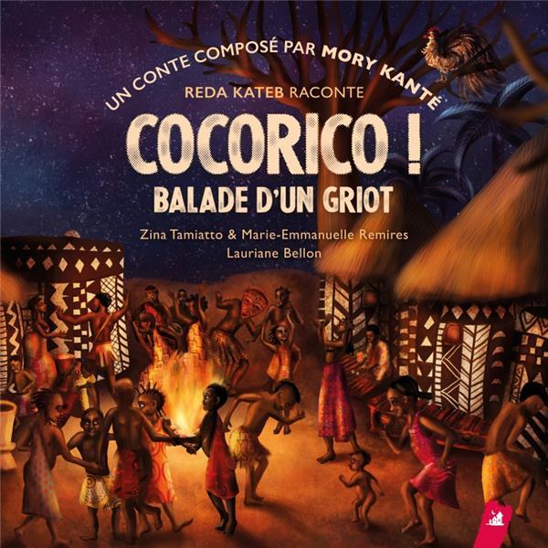 COCORICO ! BALADE D-UN GRIOT KANTE/TAMIATTO LITTLE VILLAGE