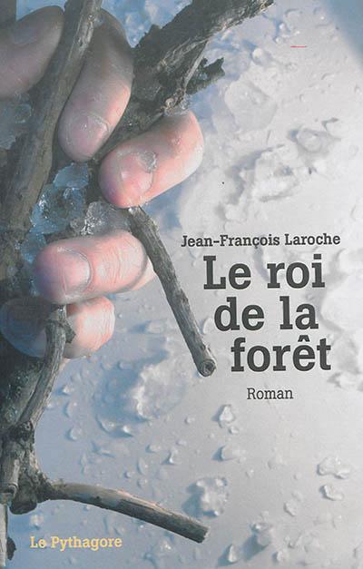LE ROI DE LA FORET Laroche Jean-François Pythagore