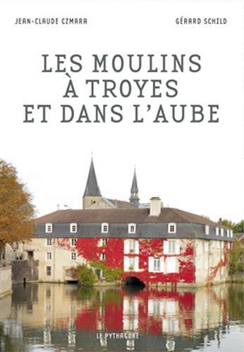 MOULINS A TROYES ET DANS L'AUBE (LES)  LE PYTHAGORE