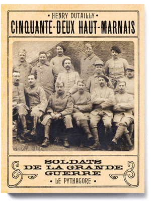 52 HAUT-MARNAIS, SOLDATS DE LA GRANDE GUERRE  LE PYTHAGORE