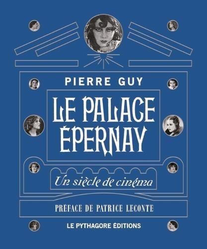 LE PALACE EPERNAY UN SIECLE DE CINEMA  LE PYTHAGORE