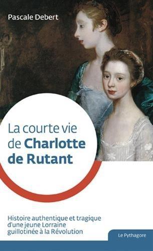 LA COURTE VIE DE CHARLOTTE DE RUTANT  LE PYTHAGORE