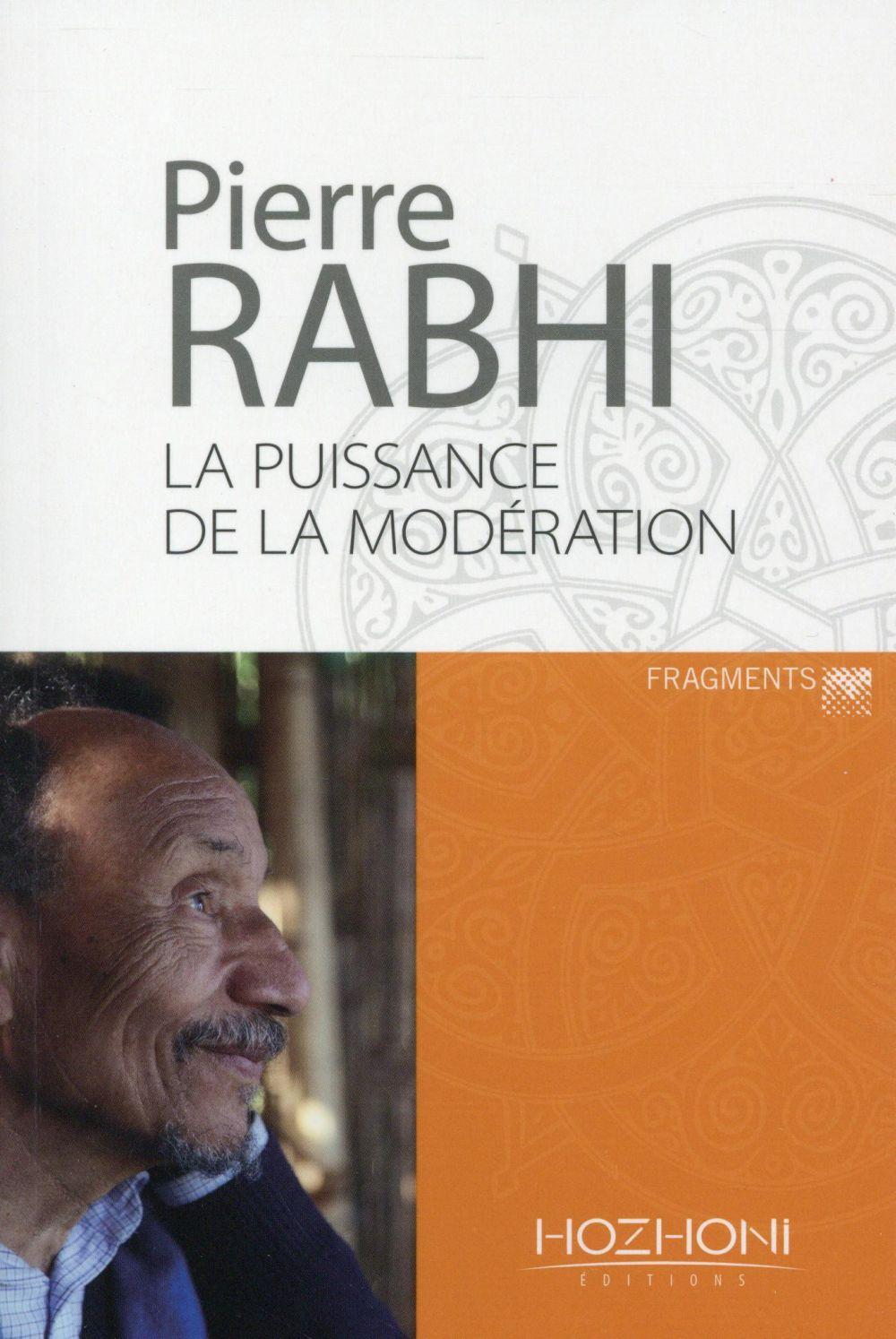 LA PUISSANCE DE LA MODERATION RABHI PIERRE Hozhoni