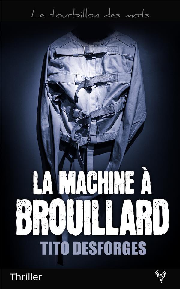 LA MACHINE A BROUILLARD DESFORGES, TITO TAURNADA