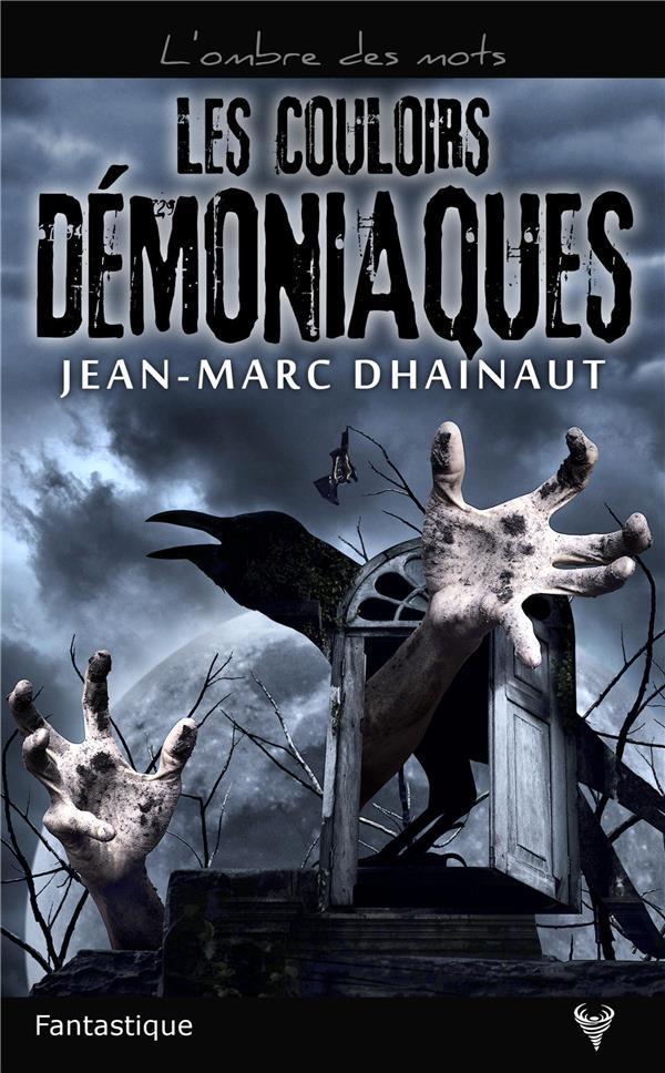 LES COULOIRS DEMONIAQUES DHAINAUT, JEAN-MARC TAURNADA