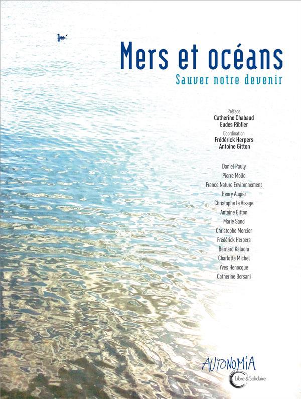 MERS ET OCEANS  -  SAUVER NOTRE DEVENIR