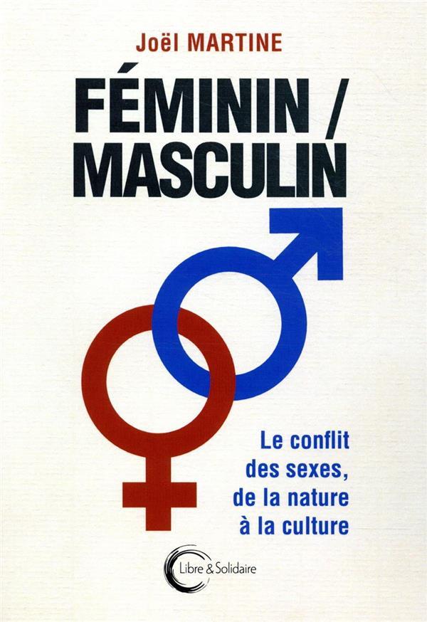 FEMININMASCULIN  -  LE CONFLIT DES SEXES, DE LA NATURE A LA CULTURE