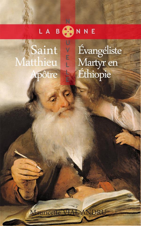 SAINT MATTHIEU, APOTRE, EVANGELISTE, MARTYR EN ETHIOPIE