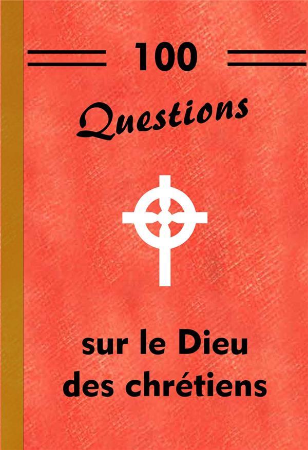100 QUESTIONS SUR LE DIEU DES CHRETIENS MICHEL GURNAUD SAINT JUDE