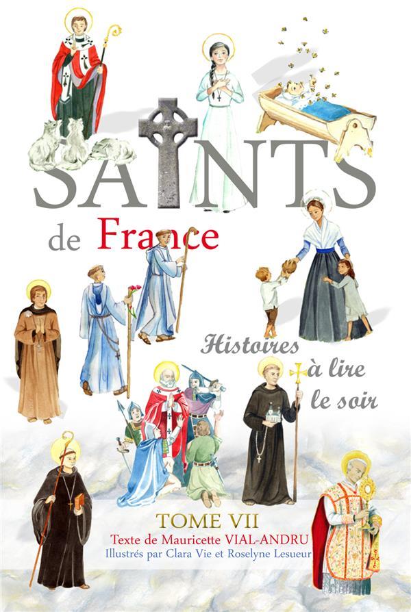 CES SAINTS QUI ONT FAIT LA FRANCE TOME 7