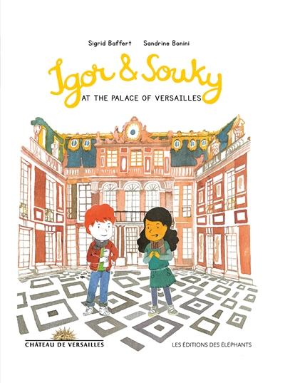 Igor et Souky at the palace of Versailles BAFFERT SIGRID Editions des éléphants