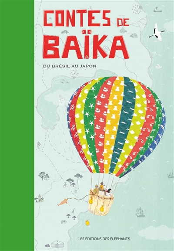CONTES DE BAIKA  -  DU BRESIL AU JAPON MONIER NOEMIE DES ELEPHANTS