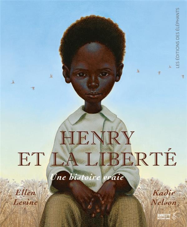 HENRY ET LA LIBERTE  -  UNE HISTOIRE VRAIE