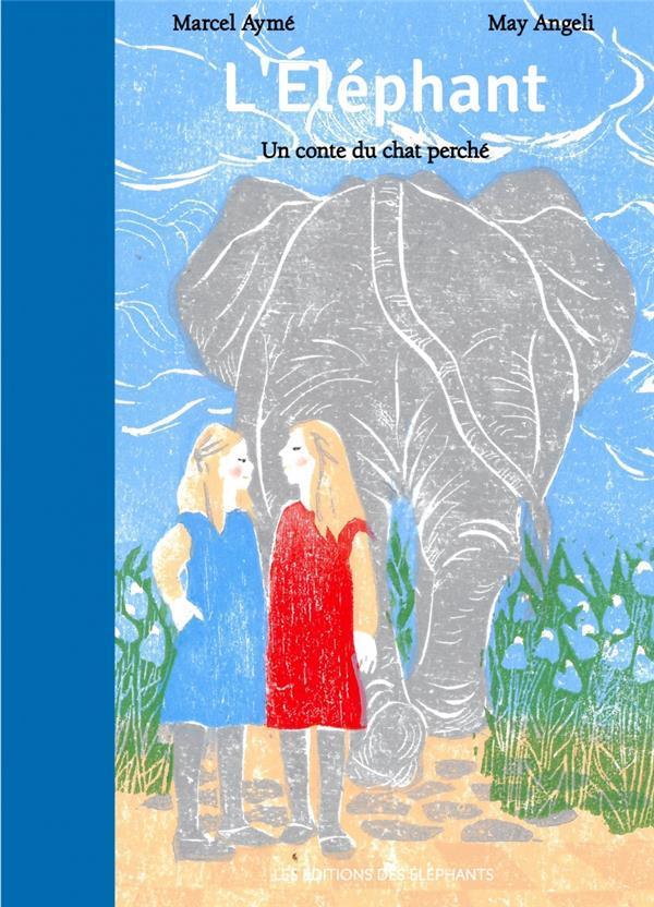 L'ELEPHANT, UN CONTE DU CHAT PERCHE AYME/ANGELI DES ELEPHANTS
