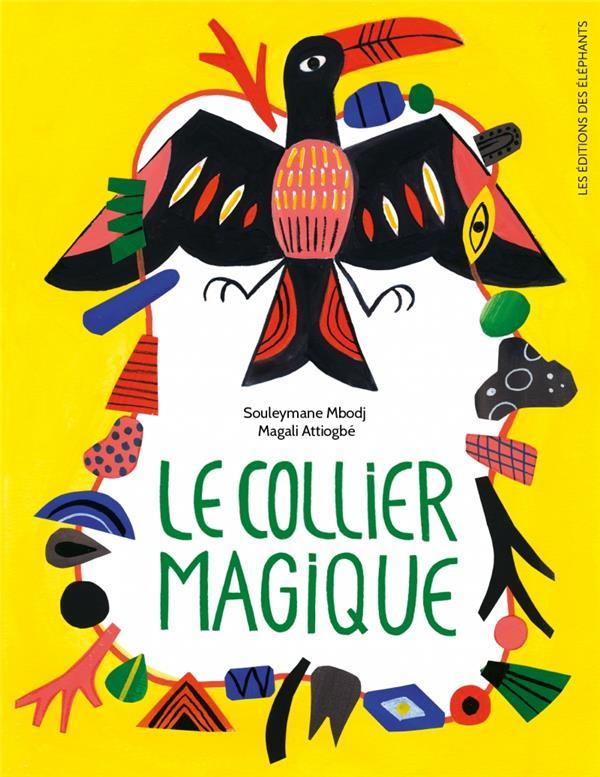 LE COLLIER MAGIQUE MBODJ/ATTIOGBE DES ELEPHANTS