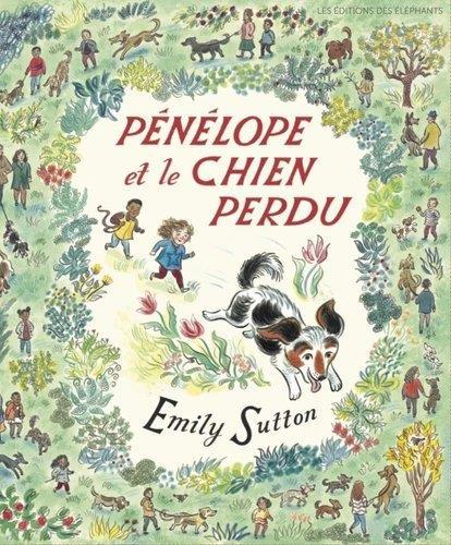 PENELOPE ET LE CHIEN PERDU SUTTON, EMILY DES ELEPHANTS