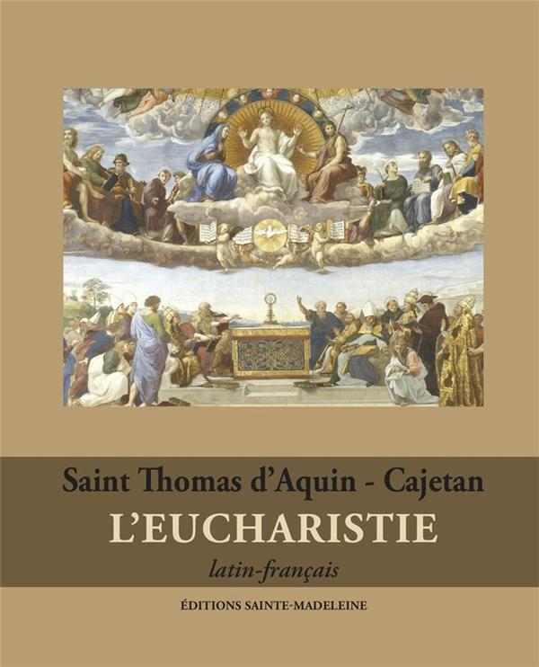 L'EUCHARISTIE  -  SAINT THOMAS D'AQUIN - CAJETAN
