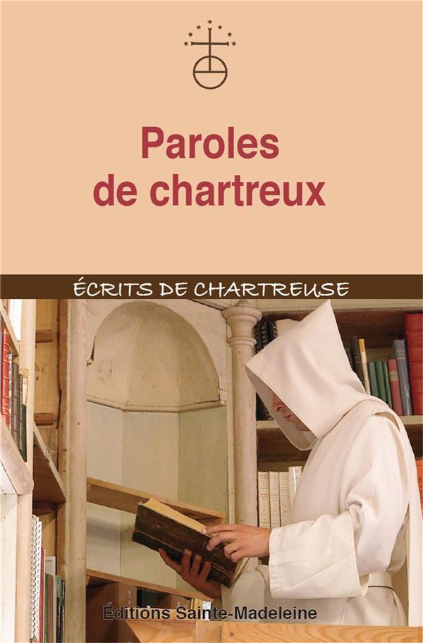 PAROLES DE CHARTREUX  -  ECRITS DE CHARTREUSE