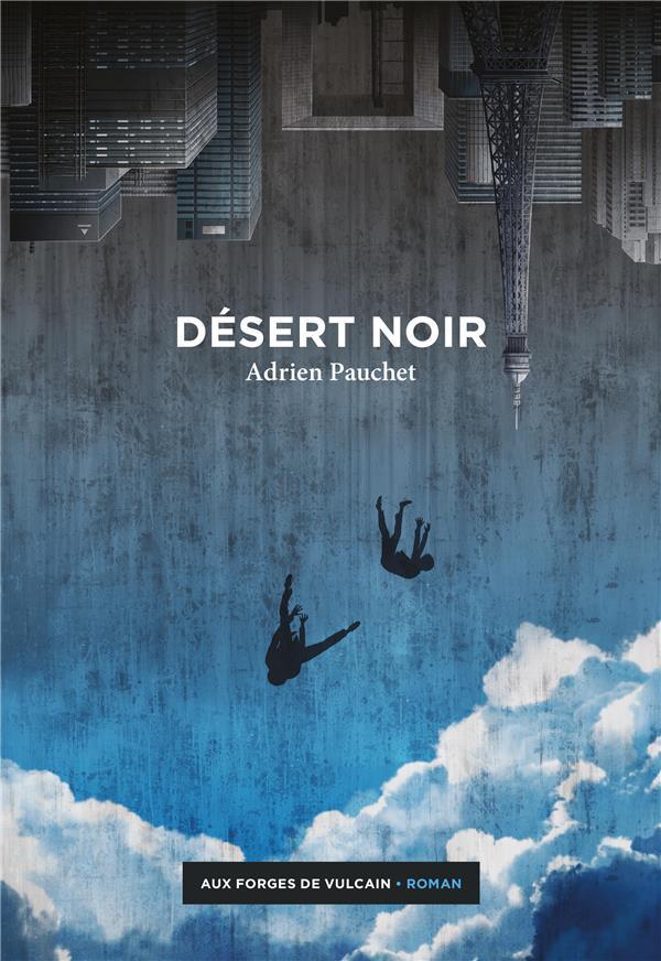 DESERT NOIR PAUCHET, ADRIEN FORGES VULCAIN