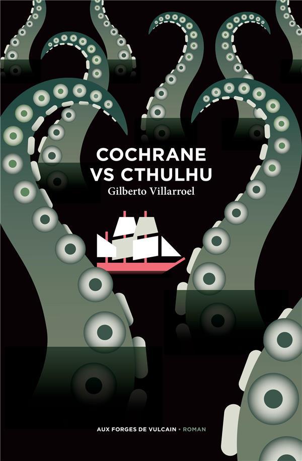 COCHRANE VS CTHULHU VILLARROEL, GILBERTO FORGES VULCAIN