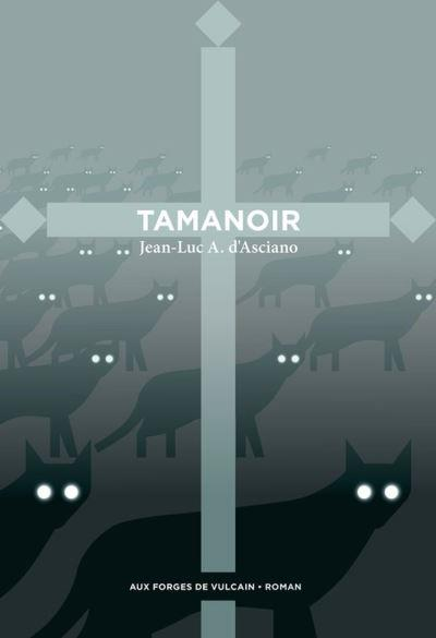TAMANOIR D'ASCIANO J-L. FORGES VULCAIN