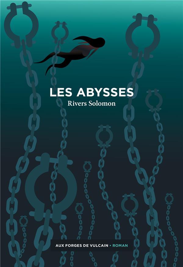 LES ABYSSES RIVERS, SOLOMON FORGES VULCAIN