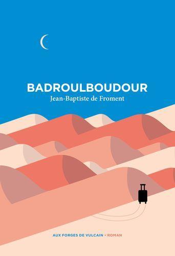 BADROULBOUDOUR DE FROMENT J-B. FORGES VULCAIN