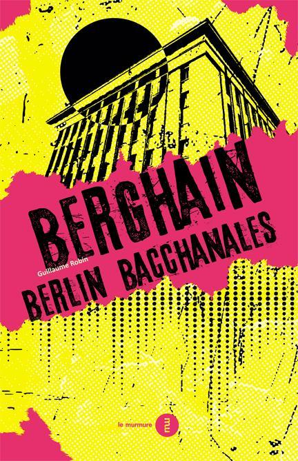 BERGHAIN - BERLIN BACCHANALES