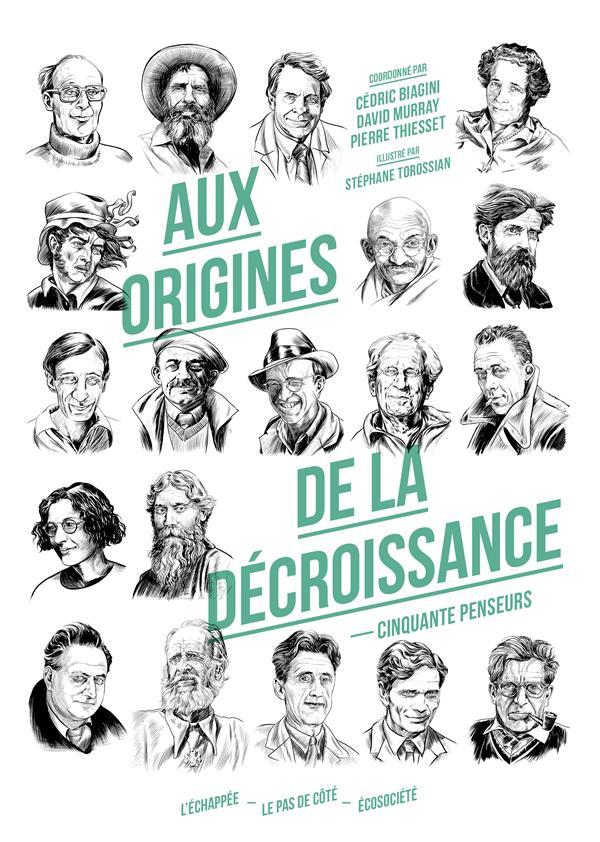 AUX ORIGINES DE LA DECROISSANCE - 50 PENSEURS