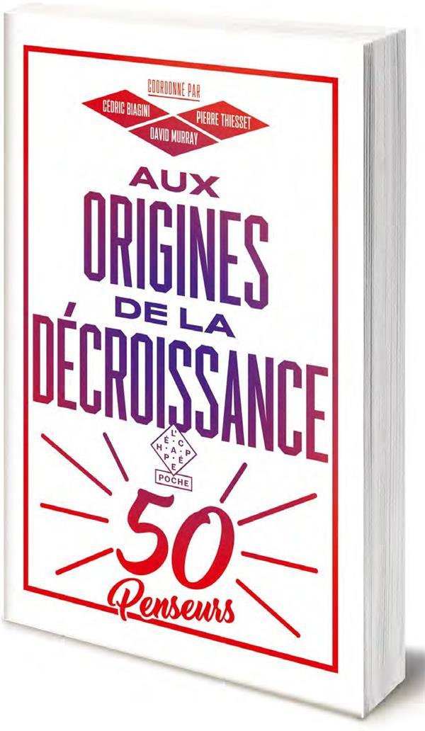 AUX ORIGINES DE LA DECROISSANCE - CINQUANTE PENSEURS