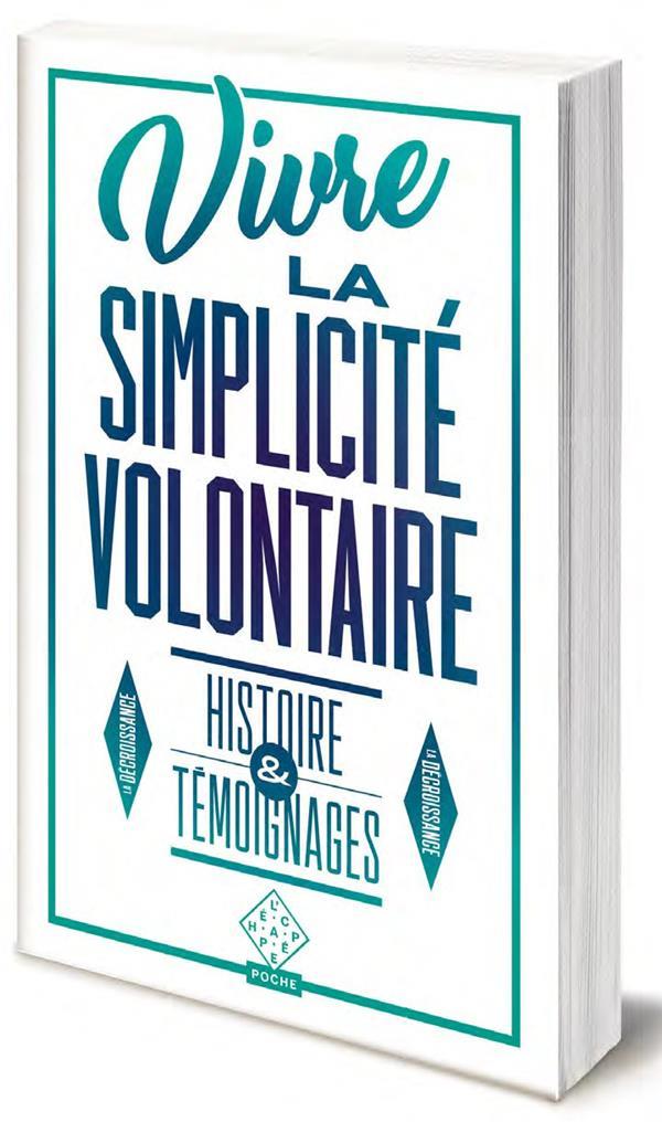 VIVRE LA SIMPLICITE VOLONTAIRE  -  HISTOIRE ET TEMOIGNAGES CHEYNET/CLEMENTIN ECHAPPEE
