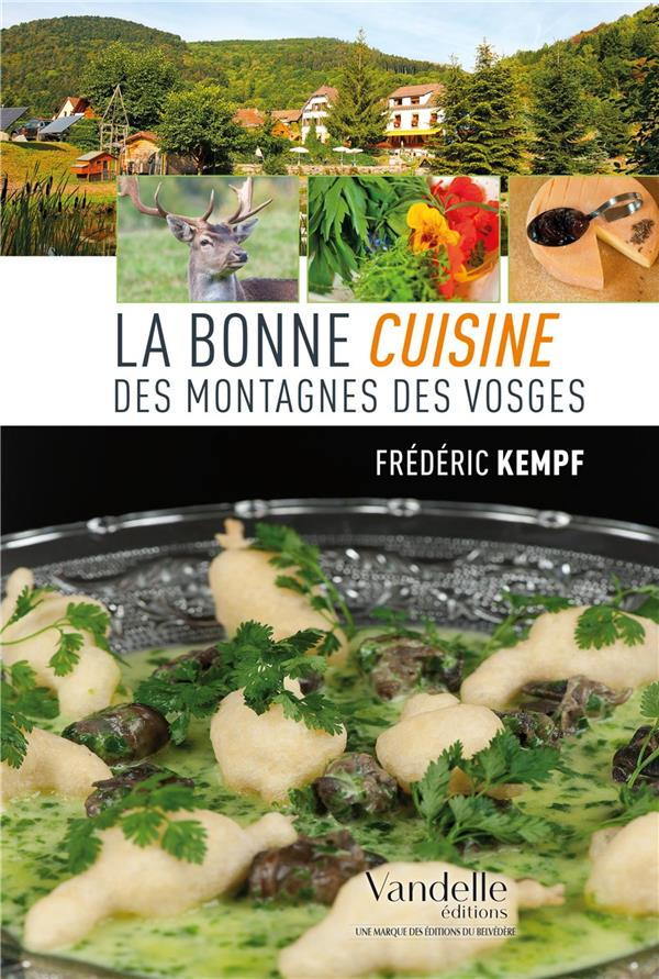 LA BONNE CUISINE DES MONTAGNES DES VOSGES XXX Editions Emmanuel Vandelle