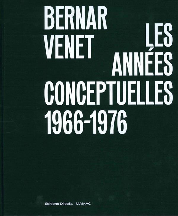 BERNAR VENET, LES ANNEES CONCEPTUELLES
